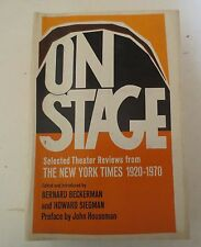 On Stage Selected Theatre Reviews From The New York Times 1920 - 1970 Pub. 1973
