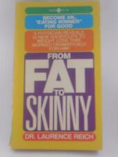 USED (VG) From Fat to Skinny by DR. Laurence Reich Paperback