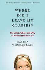 Where Did I Leave My Glasses?: The What, When, and Why of Normal Memory Loss, Le