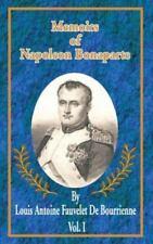 Memoirs of Napoleon Bonaparte : Volume I Vol. 1 by Louis Antoine Fauvelet de...