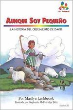 Aunque Soy Pequeno : La Historia Del Crecimiento de David by Marilyn Lashbrook