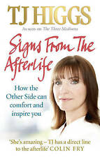 Signs from the Afterlife: How the Other Side Can Comfort and Inspire You by T. …