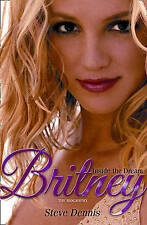 Britney: Inside the Dream, Dennis, Steve | Hardcover Book | Good | 9780007317516