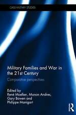 Military Families And War In The 21st Century  9780415821407