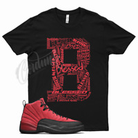 Black BE BLESSED T Shirt for Jordan 12 Reverse Flu Game Varsity Red Bred Yeezy