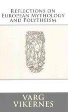 Reflections on EUROPEO mitología y polytheism de Varg Vikernes 9781522898474
