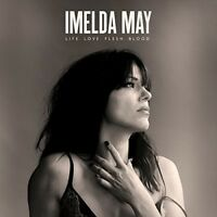 IMELDA MAY - LIFE LOVE FLESH BLOOD   (DELUXE EDITION)   CD NEU