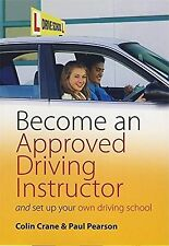 Become an Approved Driving Instructor: And set up your own driving s... NEW BOOK
