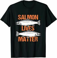 Salmon Lives Matter Bass Fly Fishing Fish Fisherman Gift T-Shirt Size S - 5XL