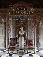 Jacques Garcia: Twenty Years of Passion: Chateau du Champ de Bataille by Alain Stella (Hardback, 2013)