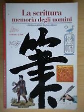 La scrittura. Memoria degli uomini