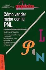 Como Vender Mejor Con la PNL: (Programacion Neurolinguistica) Estrategias Para C