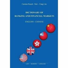 Dictionary of Banking and Financial Markets by Carsten Rasch, Mei-Fang Lin...