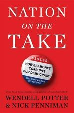 Nation On The Take: How Big Money Corrupts Our Democracy And What We Can Do A...