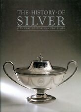 Blair, Claude (editor) THE HISTORY OF SILVER Hardback BOOK