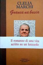 CLELIA MARCHI GNANCA UNA BUSIA FONDAZIONE ARNOLDO E ALBERTO MONDADORI 1992