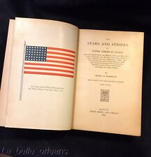 RARE 1914 FIFTH ED, THE STARS AND STRIPES AND OTHER AMERICAN FLAGS. MUST SEE !!!