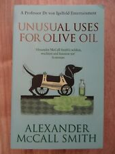 Unusual Uses for Olive Oil: A Von Igelfeld Novel by Alexander McCall Smith...