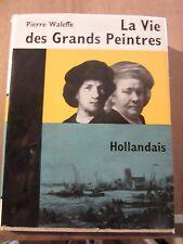 Pierre Waleffe: La Vie des Grands Peintres Hollandais/ Editions du Sud, 1959