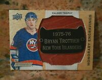 2019-20 UPPER DECK ENGRAINED HONORARY ENGRAVINGS (CALDER) BRYAN TROTTIER #/100