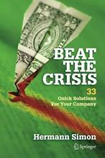 Beat the Crisis: 33 Quick Solutions for Your Company.by Simon, Hermann New.#