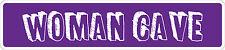 "*Aluminum* Woman Cave 4"" x 18"" Metal Novelty Street Sign  SS 3717"