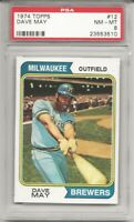 SET BREAK - 1974 Topps #12 DAVE MAY , PSA 8 NM-MT, BREWERS, NICE CENTERING ,L@@K
