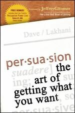 Persuasion: The Art of Getting What You Want: By Lakhani, Dave
