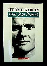 Pour JEAN PREVOST - Jérome GARCIN - Ed Gallimard1994