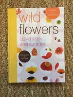 by David Stark /& Avi Adler NEW Wild Flowers Projects and Inspirations