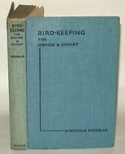 Bird Keeping For Novice And Expert -B.Melville Nicholas -HB 1936 -Frederick Warn