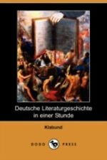 Deutsche Literaturgeschichte in Einer Stunde by Klabund (2008, Paperback)