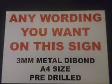 MAKE YOUR OWN SIGN - A4 SIZE - 3MM THICK METAL DIBOND - DRILLED, notice, warning