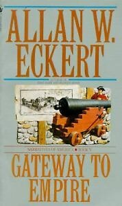 Gateway to Empire by Allan W. Eckert