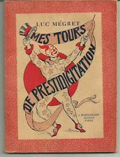 Mes tours de prestidigitation.1948,64 pages par Luc Mégret.