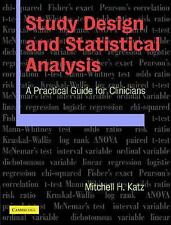 Study Design and Statistical Analysis: A Practical Guide for Clinicians Katz, M