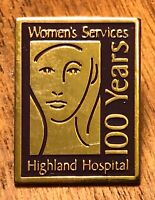 Highland Hospital Womens Services 100 Years Anniversary Lapel Hat Pin Pinback