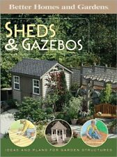 Shed and Gazebos: Ideas and Plans for Garden Structures (Better Hom. Paperback