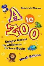 A to Zoo: Subject Access to Children's Picture Books, 9th Edition, Thomas, Rebec