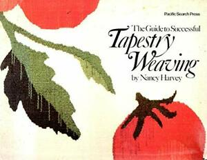 The Guide to Successful Tapestry Weaving by Harvey, Nancy Book The Fast Free