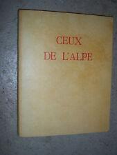 Ceux de l'Alpe  Types et coutumes Chollier 1937 Dessins Beau livre