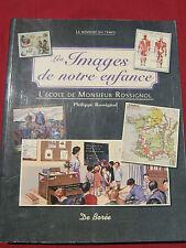 LES IMAGES DE NOTRE ENFANCE - L'ECOLE DE MONSIEUR ROSSIGNOL - DE BOREE - 2009