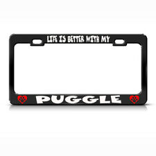 Life Is Better With My Puggle Black Steel Metal License Plate Frame