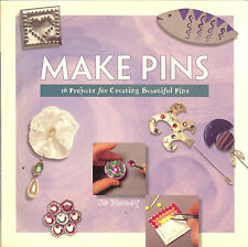 Make Pins: 16 Projects for Creating Beautiful Jewelry by Jo Moody, PB