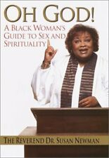 Oh God!: A Black Womans Guide to Sex and Spiritua