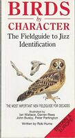 Birds by Character: The Fieldguide to Jizz Identificat... by Hume, Rob Paperback