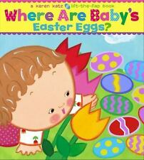 Where Are Baby's Easter Eggs? by Karen Katz (2008, Board Book)