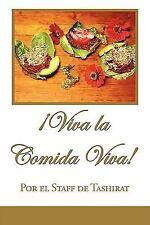 Íviva la Comida Viva! by Por El Staff De Tashirat (2009, Paperback)