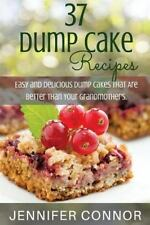 37 Dump Cake Recipes : Easy and Delicious Dump Cake Recipes That Are Better...