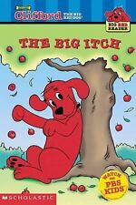 The Big Itch  (Clifford the Big Red Dog)  (Big Red Reader Series)